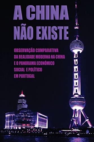 A China Nao Existe: Observacao Comparativa Da: Daniel Marques