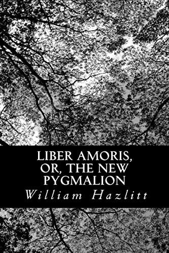 9781481030984: Liber Amoris, or, The New Pygmalion