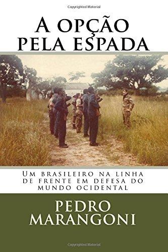 9781481031240: A opção pela espada: Um brasileiro na linha de frente,em defesa do Ocidente (Portuguese Edition)