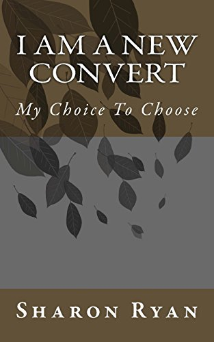 9781481031981: I am a New Convert: My Choice to Choose (A Journey Towards Salvation)