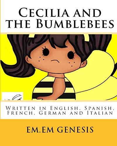 Cecilia and the Bumblebees: English, French, Spanish, Italian, German: EM.EM. Genesis