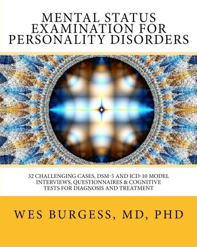 9781481034005: Mental Status Examination for Personality Disorders: 32 Challenging Cases, DSM and ICD-10 Model Interviews, Questionnaires & Cognitive Tests for ... (The Mental Status Examination Series)