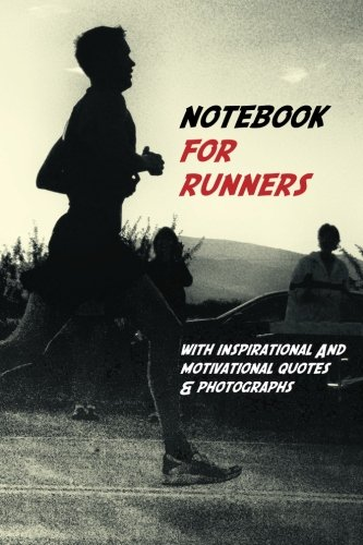 9781481035156: Notebook For Runners: With Inspirational and Motivational Quotes & Photographs
