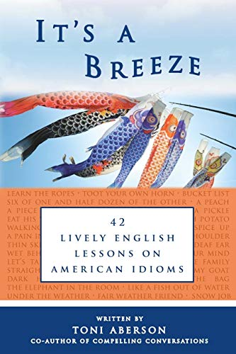 9781481035422: It's A Breeze: 42 Lively English Lessons on American Idioms