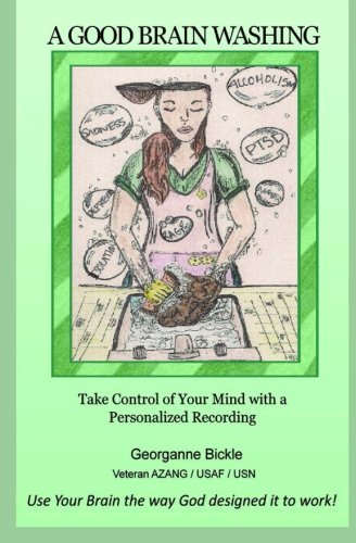 9781481035620: A Good Brain Washing: Take Control of Your Mind with a Personalized Recording