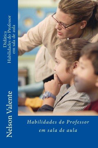 Didatica: Habilidades Do Professor Em Sala de: Nelson Valente