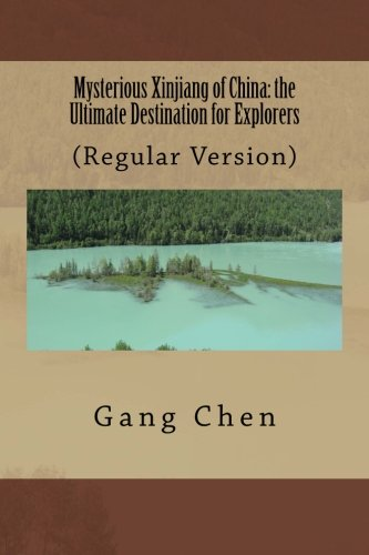 9781481037754: Mysterious Xinjiang of China: the Ultimate Destination for Explorers: (Regular Version)