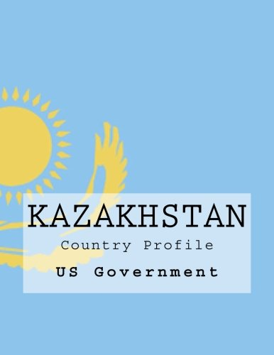 Kazakhstan: Country Profile: US Government