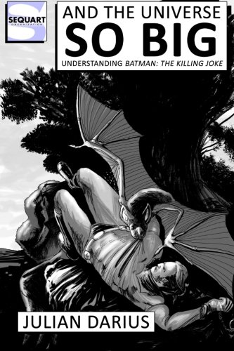 9781481041706: And the Universe so Big: Understanding Batman: The Killing Joke