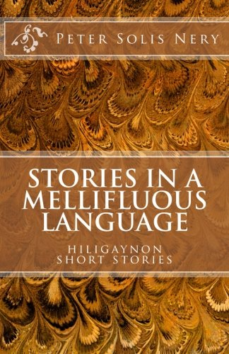 9781481043076: Stories in a Mellifluous Language: Hiligaynon Short Stories (Tagalog Edition)