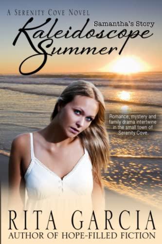 Kaleidoscope Summer: Samantha's Story: Rita Garcia