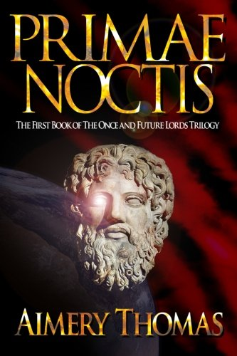 9781481044448: Primae Noctis (The Once and Future Lords Trilogy)