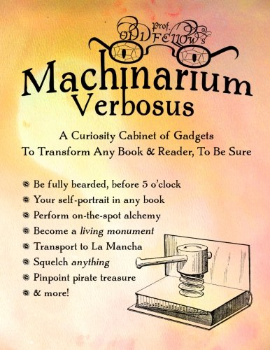 9781481044516: Machinarium Verbosus: A Curiosity Cabinet of Gadgets To Transform Any Book & Reader, To Be Sure