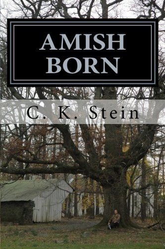 9781481044530: Amish Born (The Lives of Kay English) (Volume 1)