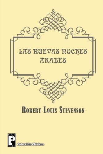 Las Nuevas Noches Arabes (Paperback): Robert Louis Stevenson