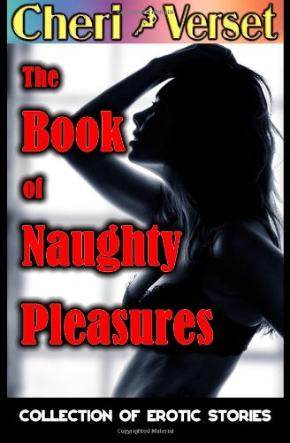 9781481045711: The Book of Naughty Pleasures: A Collection of Erotic Stories
