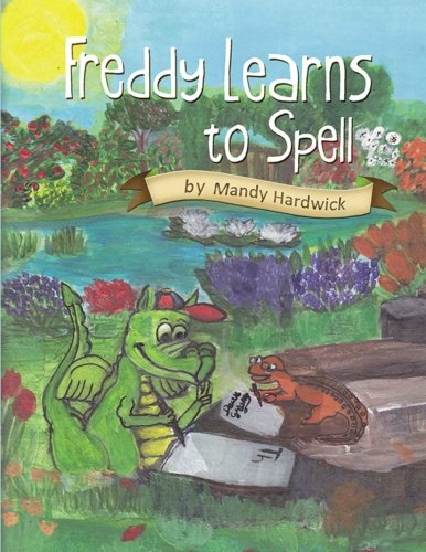 Freddy Learns to Spell: Book No. 1: Hardwick, Mandy