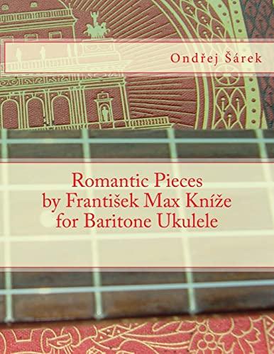 9781481046961: Romantic Pieces by Frantisek Max Knize for Baritone Ukulele