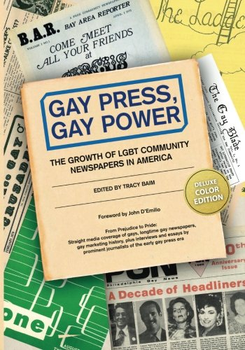 9781481047210: Gay Press, Gay Power: The Growth of LGBT Community Newspapers in America (COLOR)