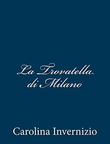 La Trovatella di Milano (Italian Edition) (9781481047562) by Carolina Invernizio