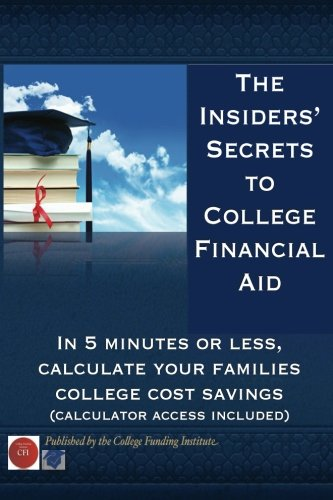 9781481047623: The Insiders? Secrets to College Financial Aid: The Five-Minute Savings Solution