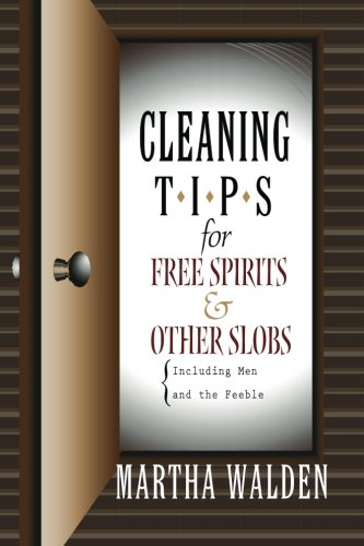 9781481050265: Cleaning Tips for Free Spirits and Other Slobs, Including Men and the Feeble