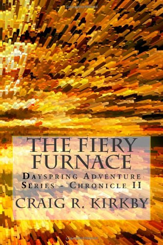 9781481050555: The Fiery Furnace: The Dayspring Adventure Series