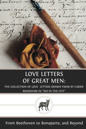 9781481051385: Love Letters of Great Men: The Collection of Love Letters Drawn from by Carrie Bradshaw in
