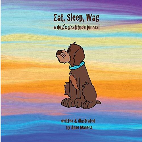 9781481051620: Eat, Sleep, Wag: a dog's gratitude journal