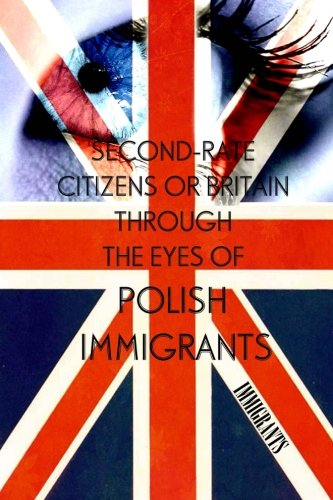 9781481051705: Second-Rate Citizens or Britain through the Eyes of Polish Immigrants (Part 1)