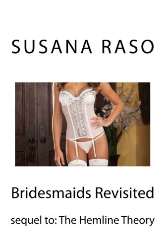 9781481051873: Bridesmaids Revisited: sequel to: The Hemline Theory