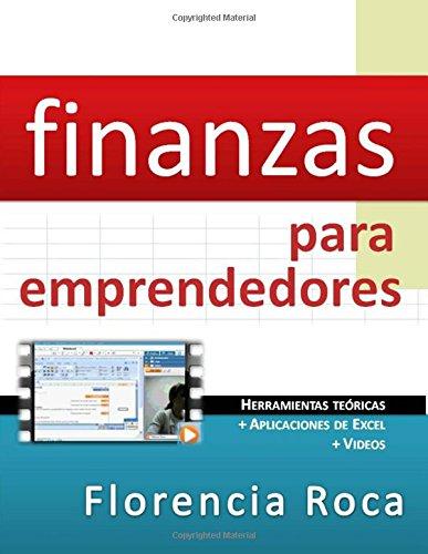 Finanzas para Emprendedores : Herramientas Teóricas Y: Roca, Florencia