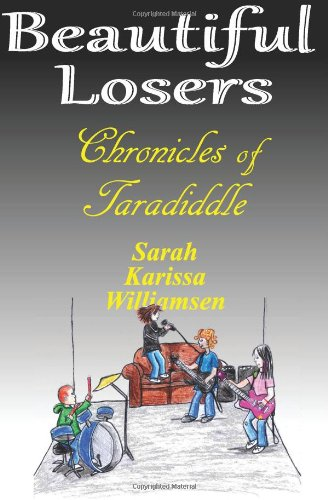 9781481053785: Beautiful Losers - Chronicles of Taradiddle