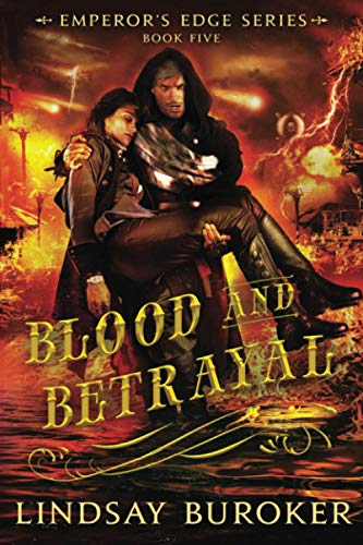 Blood and Betrayal: Volume 5 (The Emperor's: Buroker, Lindsay A
