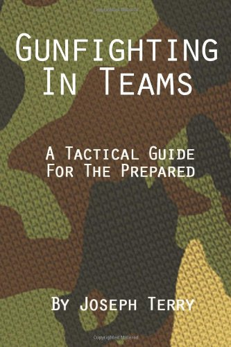 9781481055765: Gunfighting in Teams: A Tactical Guide for the Prepared