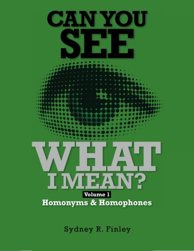 9781481055932: Can You See What I Mean?: Volume 1 Homonyms & Homophones