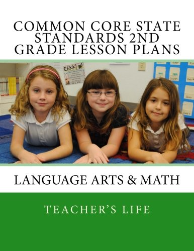 9781481056359: Common Core State Standards 2nd grade - Lesson Plans: Language Arts & Math