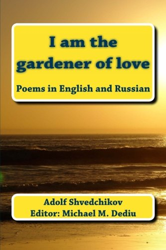 9781481057370: I am the gardener of love: Poems in English and Russian