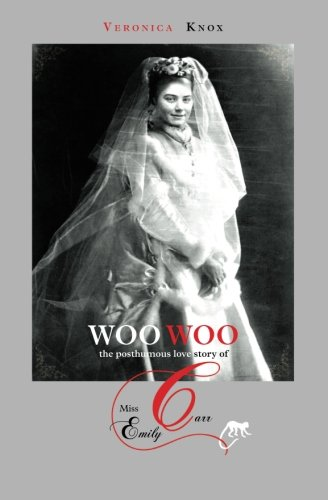 9781481057905: Woo Woo: the posthumous love story of miss Emily Carr