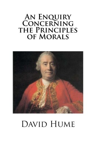 An Enquiry Concerning the Principles of Morals: David Hume