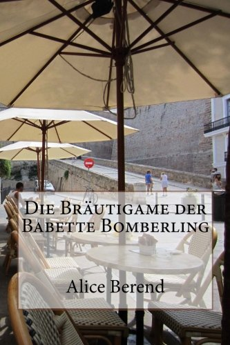 9781481059473: Die Bräutigame der Babette Bomberling (German Edition)