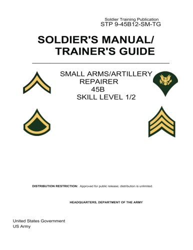 Soldier Training Publication Stp 9-45b12-SM-Tg Soldierapos;s Manual/Trainerapos;s: Us Army, United