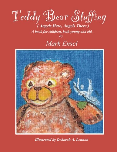 9781481062206: Teddy Bear Stuffing: (Angels Here, Angels There)