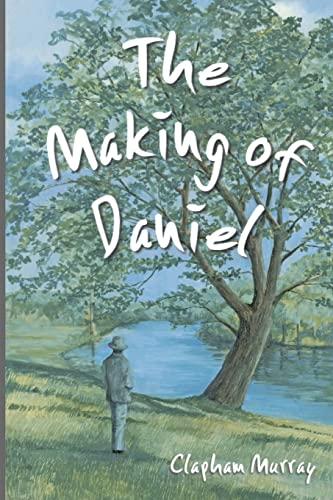 9781481063388: The Making of Daniel