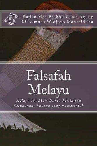 9781481064163: Falsafah Melayu: Melayu itu Alam Dunia Pemikiran Ketuhanan, Budaya yang memerintah (Malay Edition)