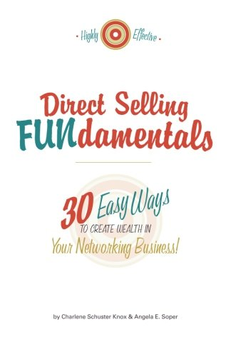 9781481065351: Direct Selling FUNdamentals: 30 Easy Ways to Create Wealth in Your Networking Business