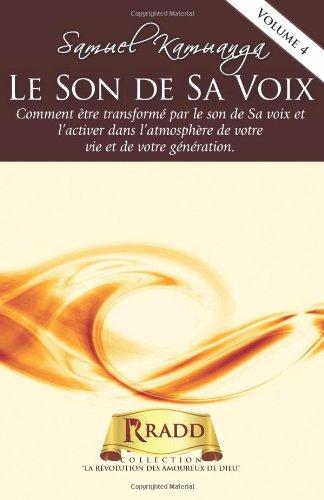 Le Son de Sa Voix: Comment être transformé par le son de Sa voix et l'activer dans l'...