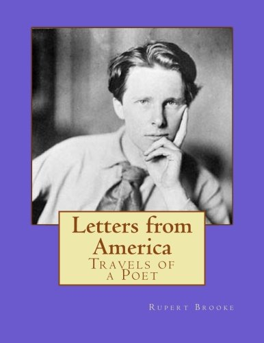Letters from America: Travels of a Poet: Rupert Brooke