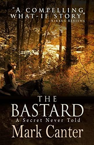 The Bastard: A Secret Never Told: Canter, Mark