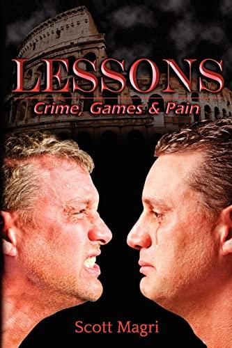 Lessons: Crime, Games & Pain: Magri, Scott